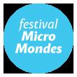 Festival Micro Mondes